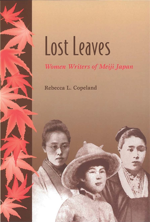 Lost Leaves: Women Writers of Meiji Japan