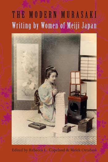 Modern Murasaki: Writing by Women of Meiji Japan