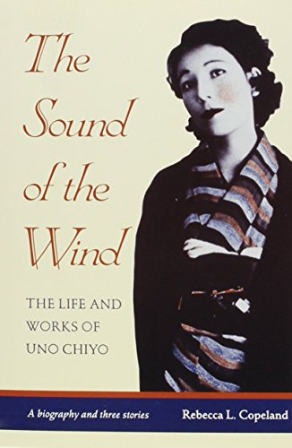 The Sound of the Wind: The Life and Works of Uno Chiyo