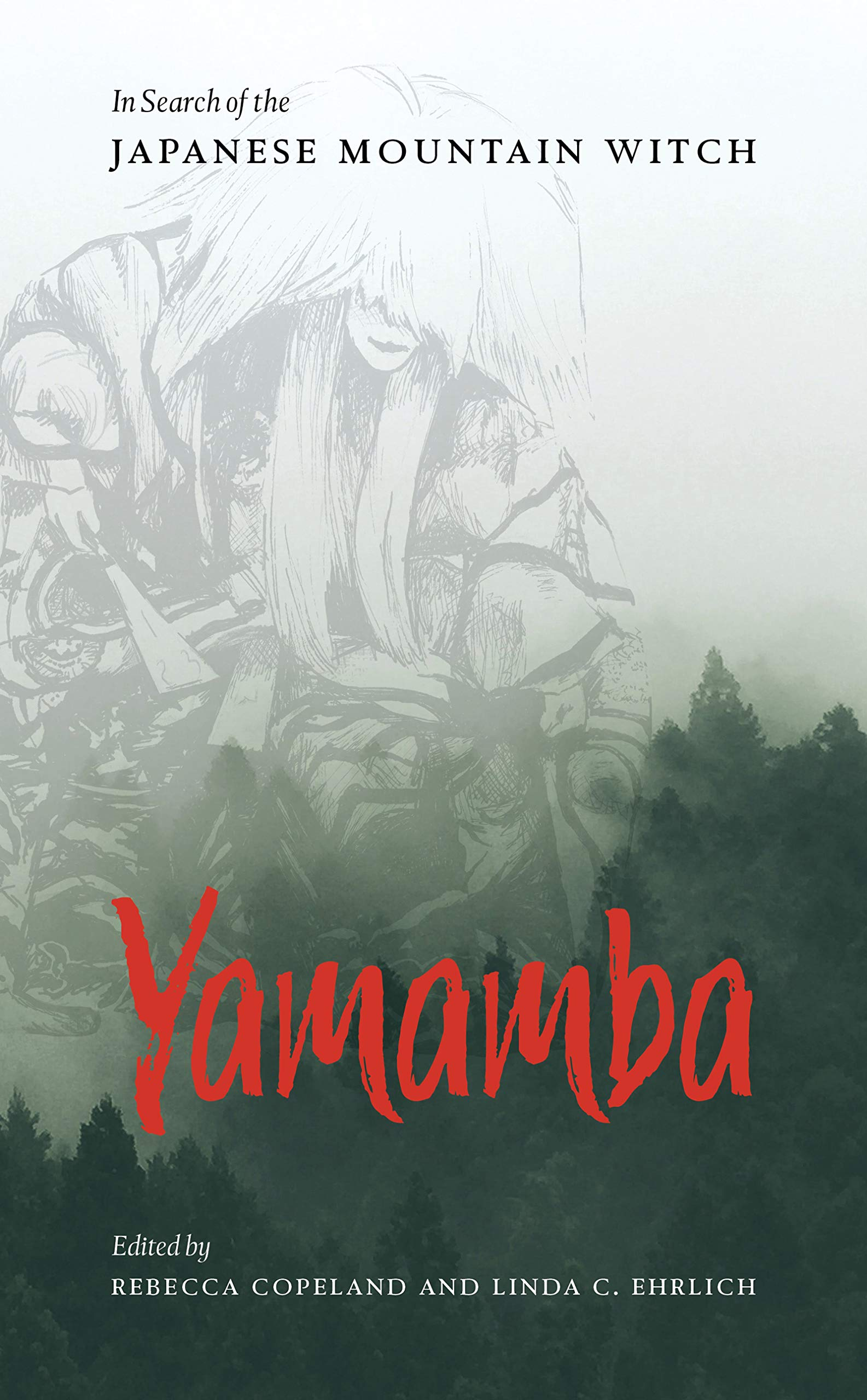 Yamamba: In Search of the Japanese Mountain Witch